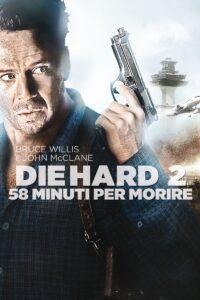 58 minuti per morire – Die Harder: trama, cast e curiosità del film con Bruce Willis
